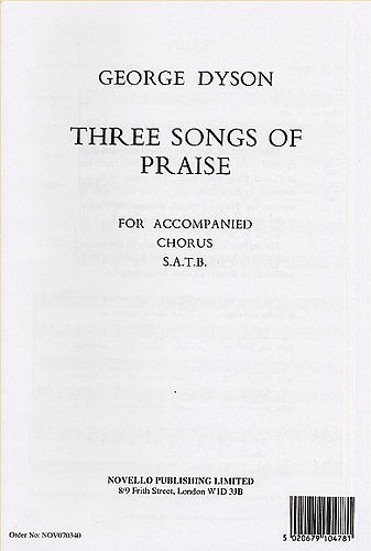 George Dyson: Three Songs Of Praise: SATB: Vocal Score