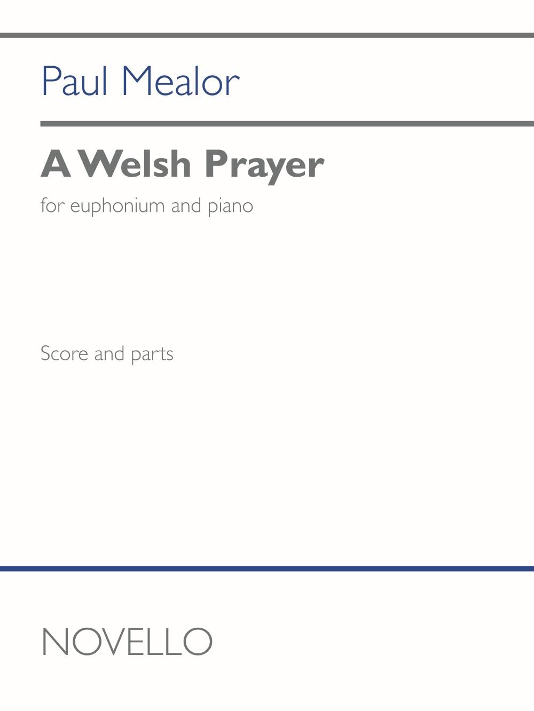 Paul Mealor: A Welsh Prayer (euphonium and piano): Baritone or Euphonium and