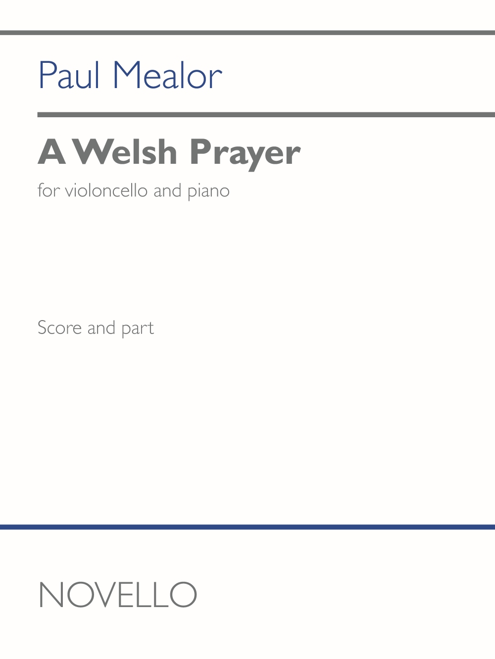 Paul Mealor: A Welsh Prayer (cello and piano): Cello and Accomp.: Instrumental