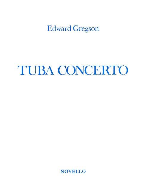 Edward Gregson: Tuba Concerto: Tuba: Instrumental Work
