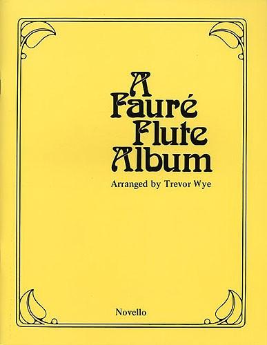 Gabriel Fauré: A Faure Flute Album: Flute: Instrumental Album