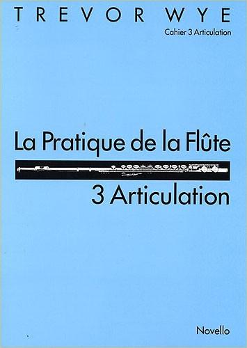 Trevor Wye: 3 Articulation: Flute: Instrumental Tutor