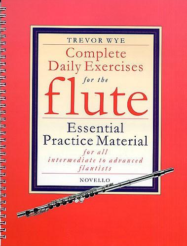 Trevor Wye: Complete Daily Exercises for the Flute: Flute: Instrumental