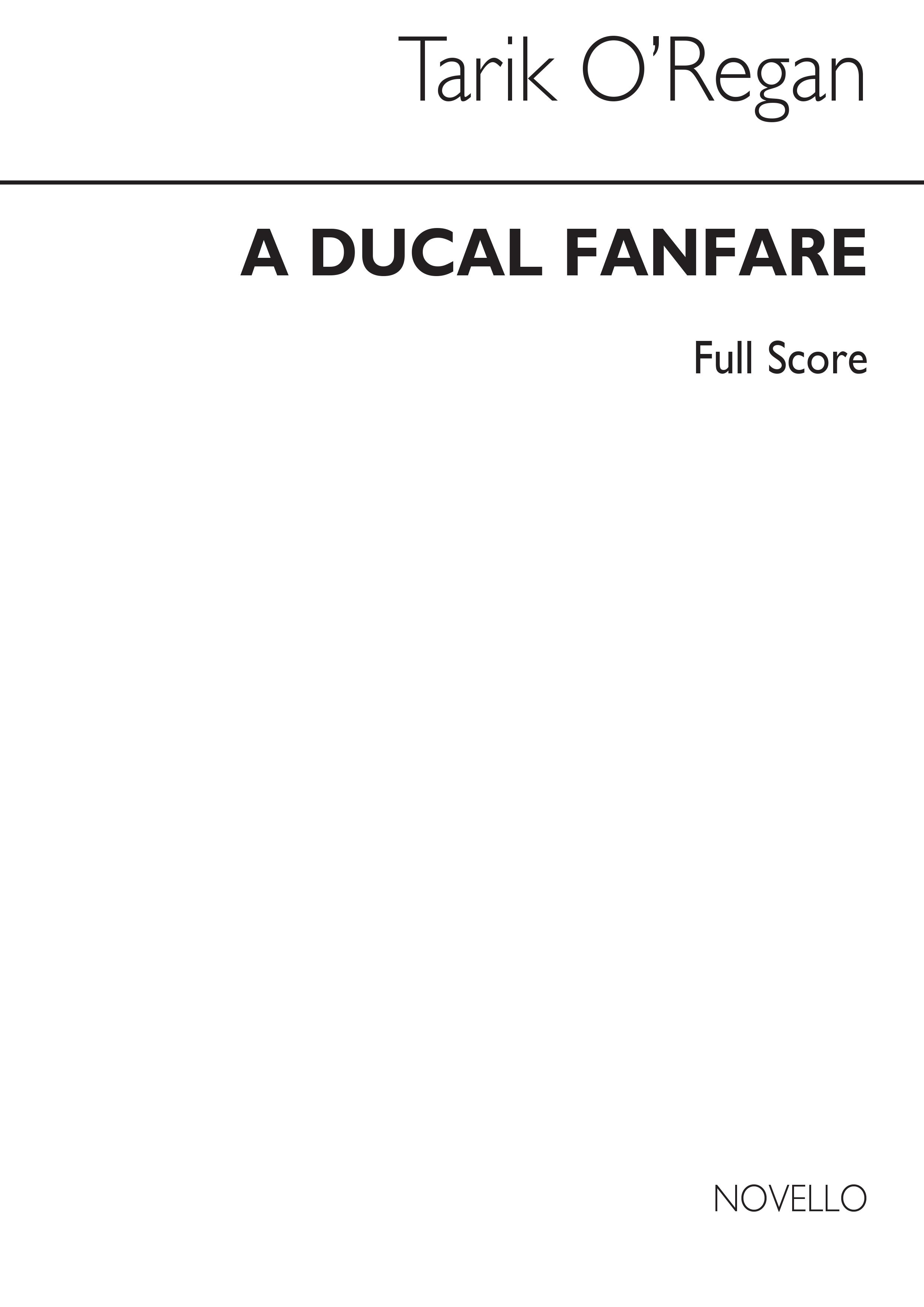 Tarik O'Regan: A Ducal Fanfare: Brass Ensemble: Score