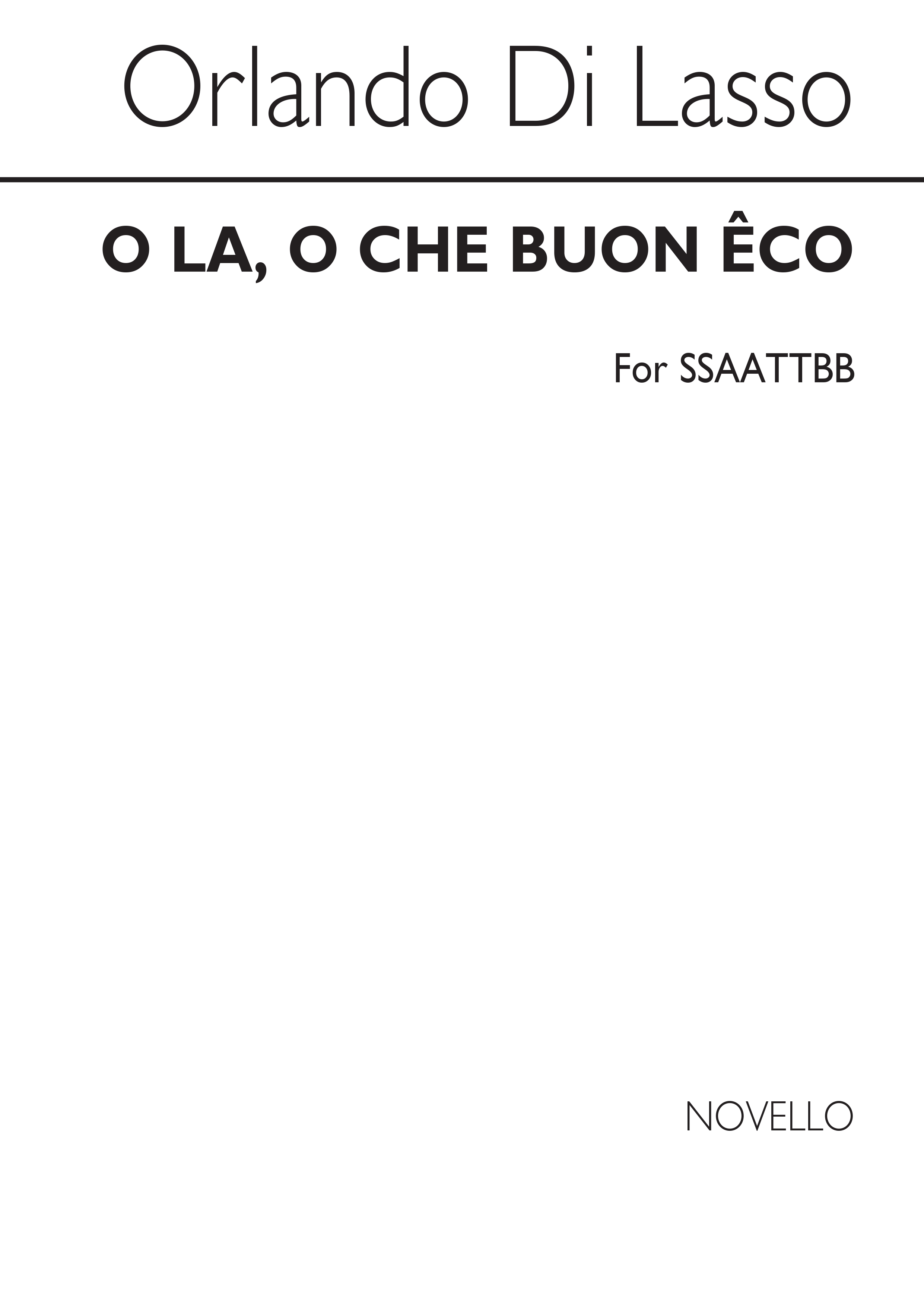 Orlando di Lasso: O La O Che Buon Eco (Hark Hark The Echo Falling): SATB: Vocal