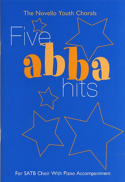 Benny Andersson Björn Ulvaeus: The Novello Youth Chorals: Five Abba Hits: SATB: