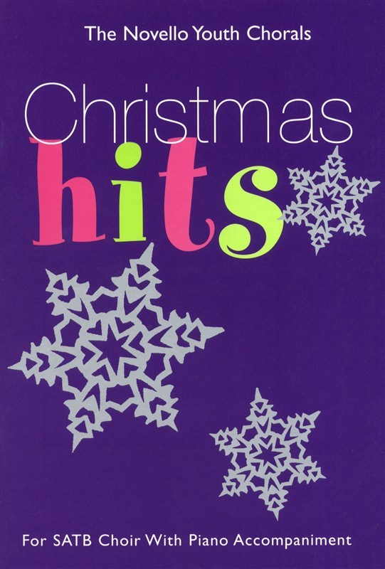 The Novello Youth Chorals: Christmas Hits: SATB: Vocal Score
