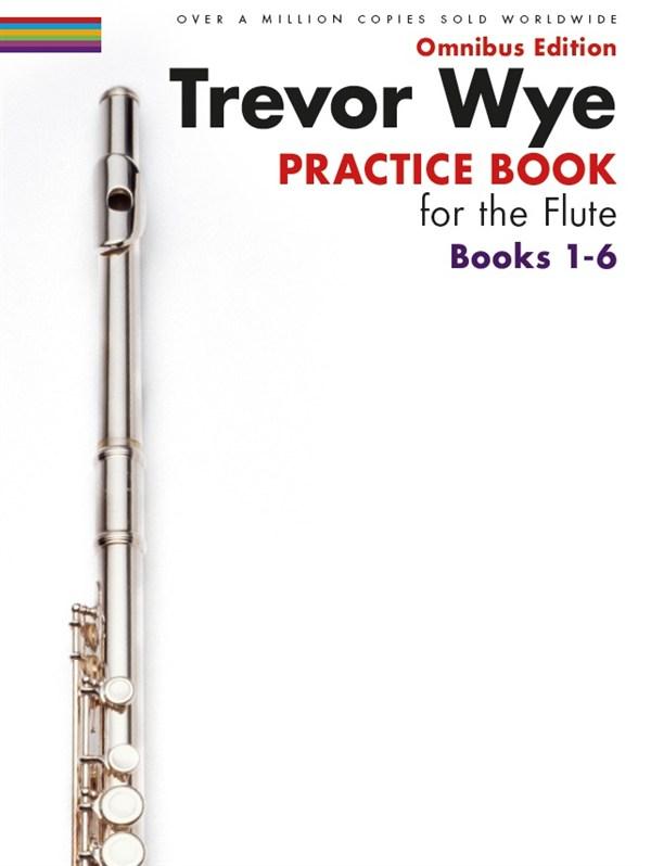 Trevor Wye: Trevor Wye Practice Book for the Flute Books 1-6: Flute: