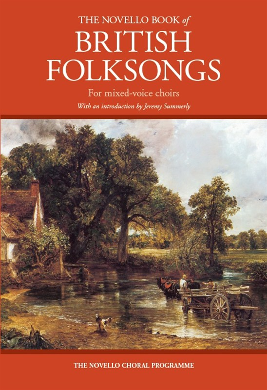 The Novello Book Of British Folksongs: SATB: Vocal Score