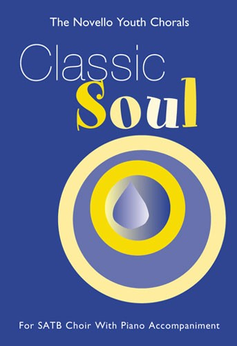 The Novello Youth Chorals: Classic Soul: SATB: Vocal Score