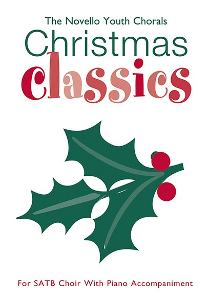 The Novello Youth Chorals: Christmas Classics: SATB: Vocal Score