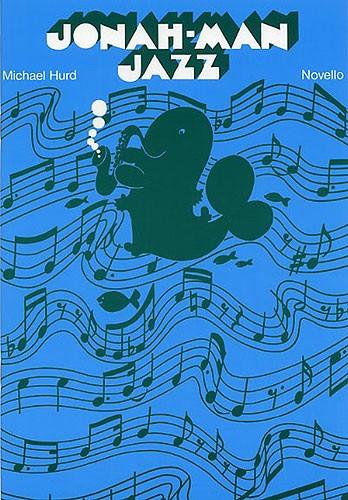 Michael Hurd: Jonah-Man Jazz: Voice: Vocal Score