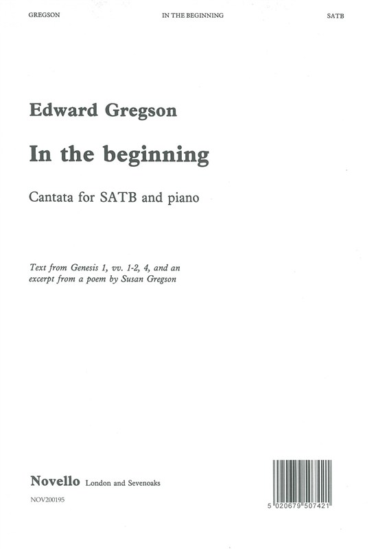 Edward Gregson: In The Beginning: SATB: Vocal Score