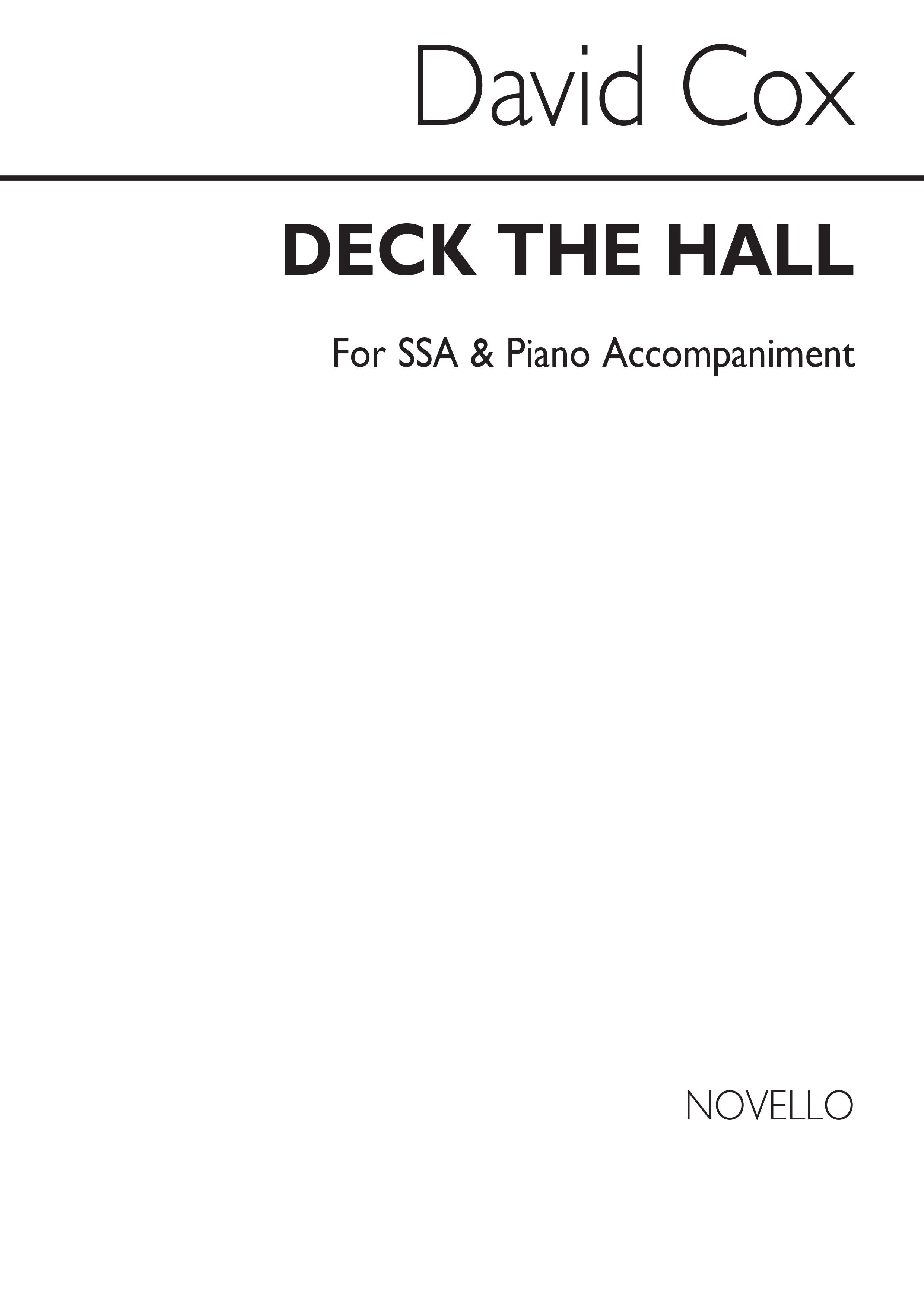 David Cox: David Deck The Halls Ssa/Pf: SSA: Vocal Score