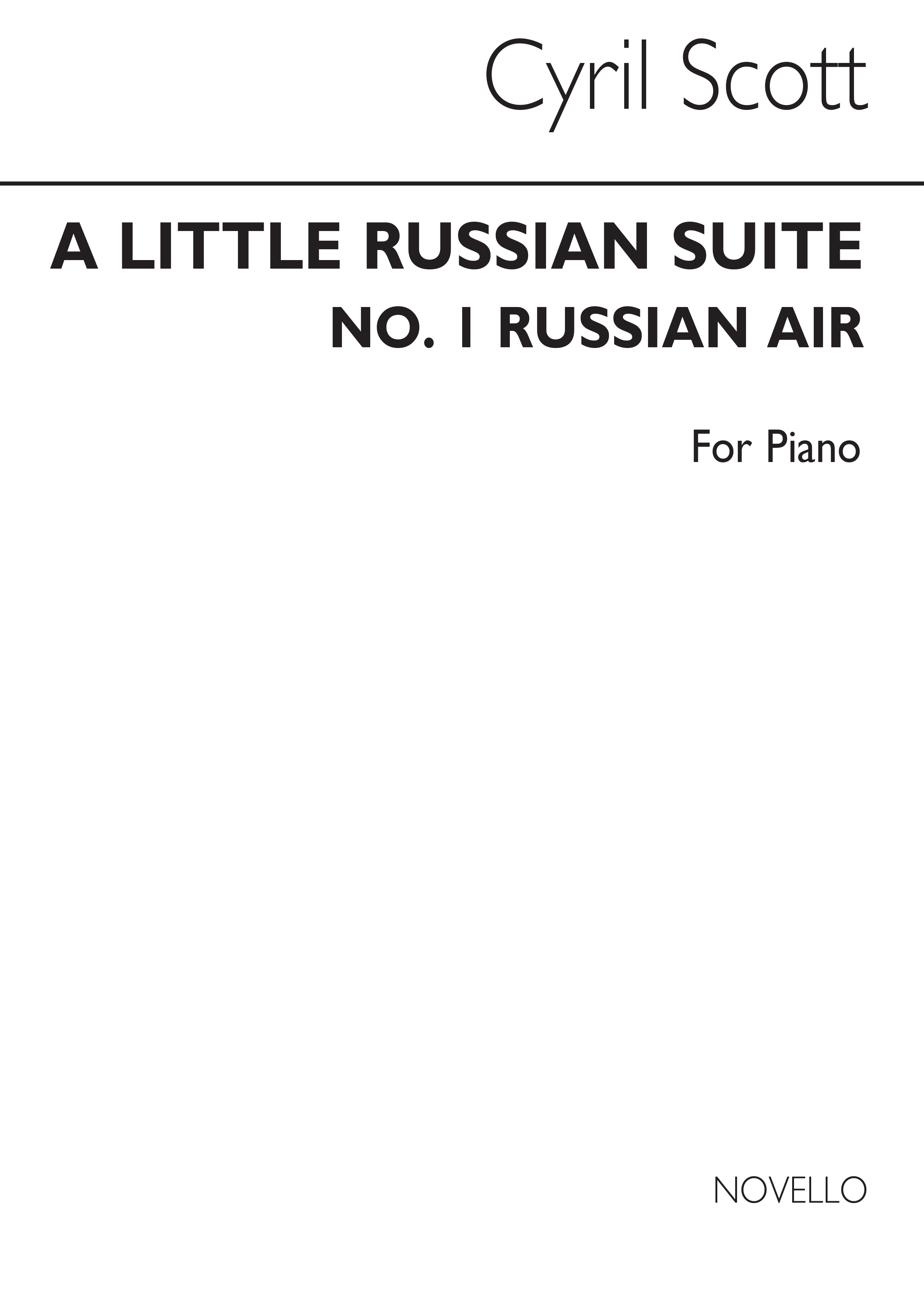Cyril Scott: A Little Russian Suite (Movement No.1-russian Air): Piano: