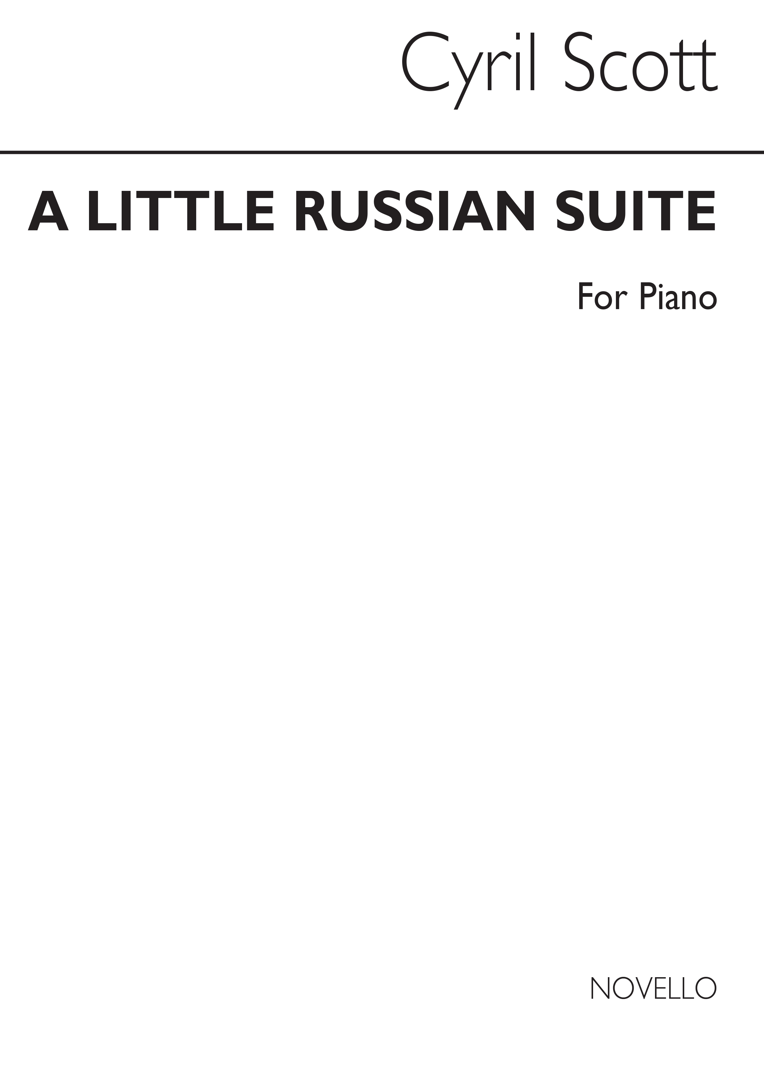 Cyril Scott: A Complete Little Russian Suite: Piano: Instrumental Work
