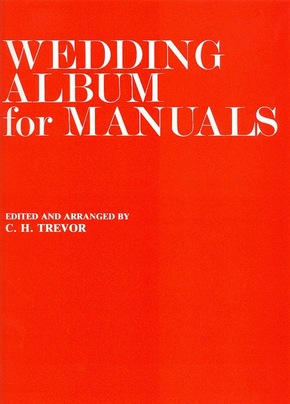 Trevor: Wedding Album For Manuals: Organ: Instrumental Album