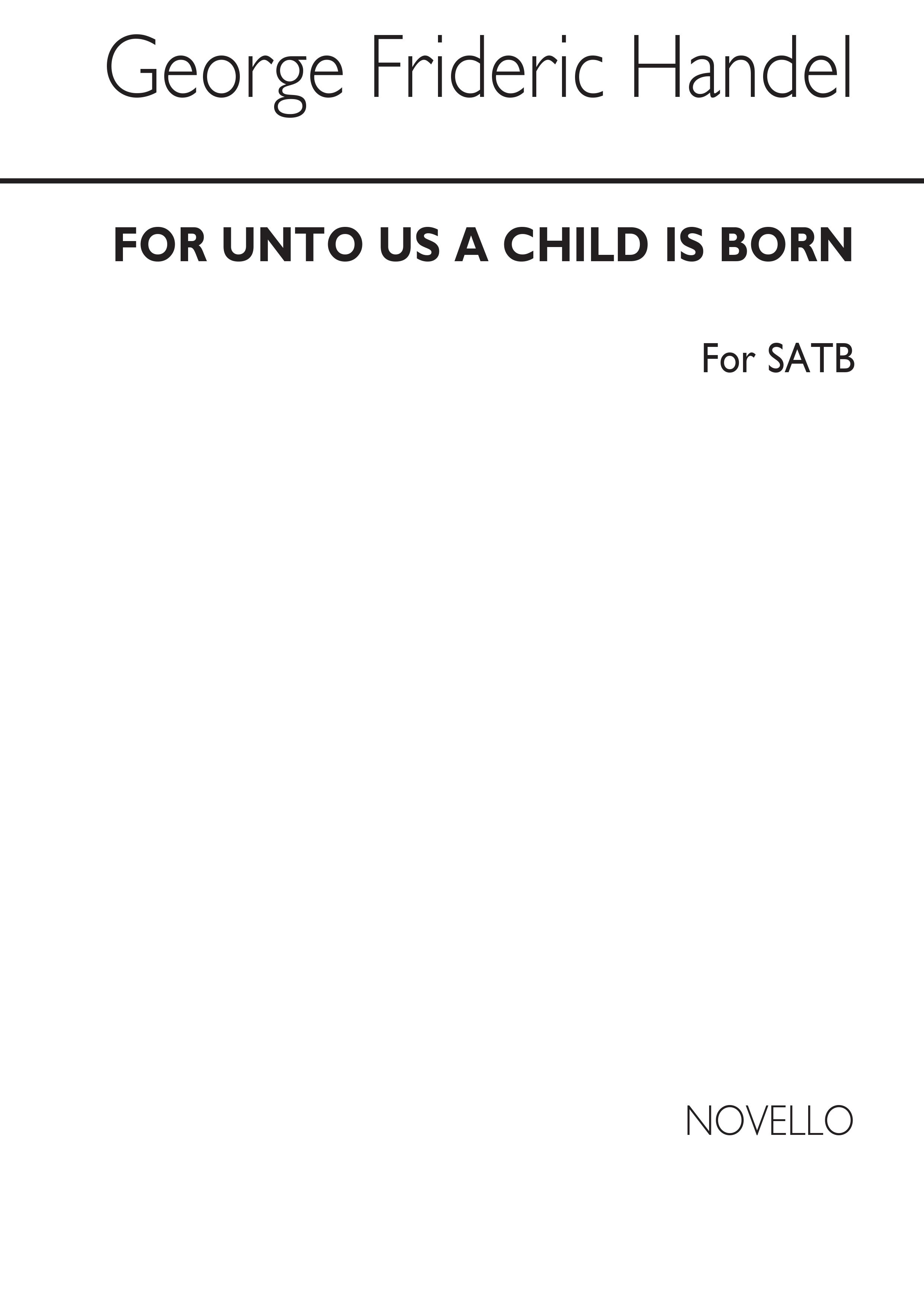 Georg Friedrich Händel: For Unto Us A Child Is Born: SATB: Vocal Score