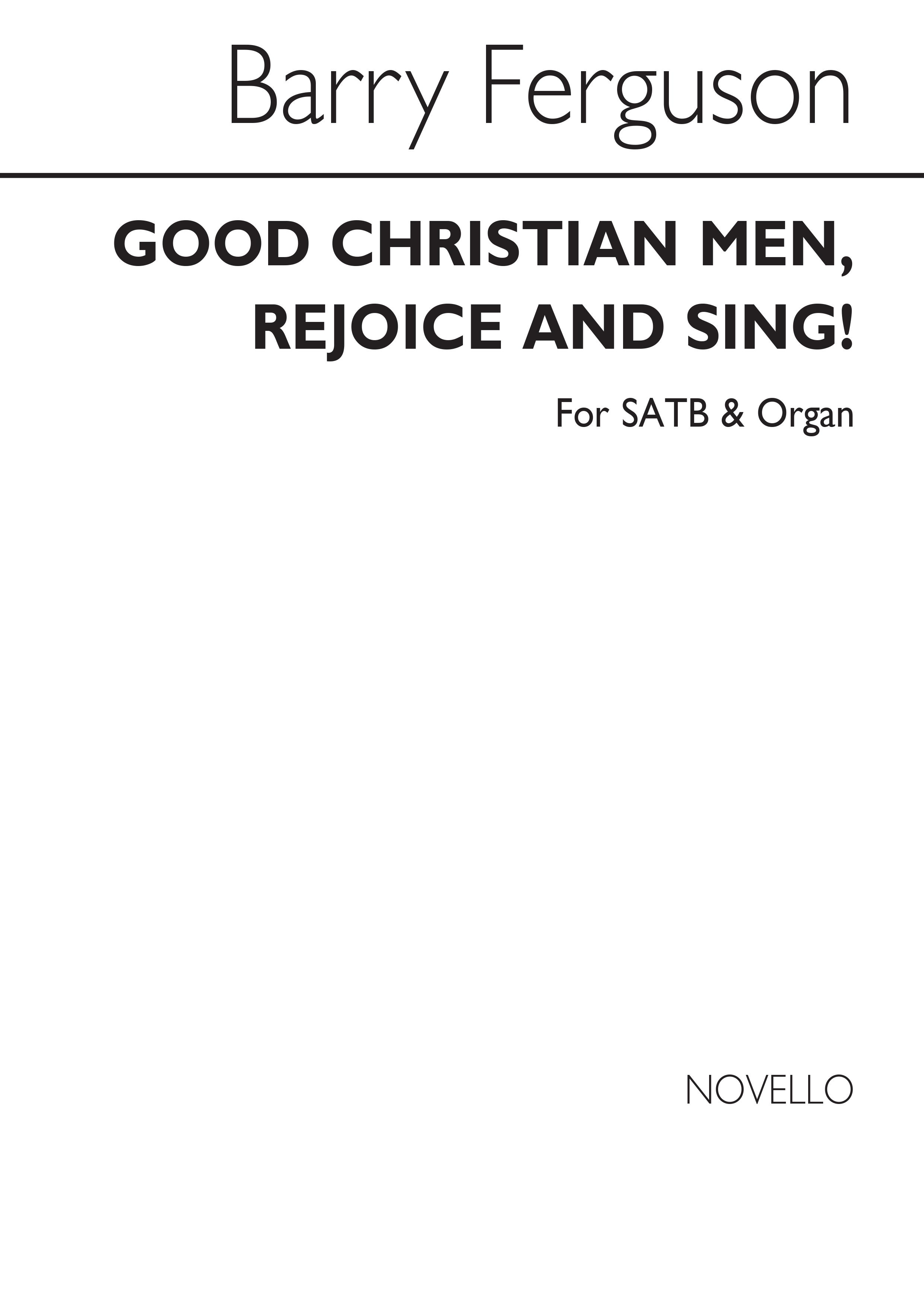 Barry Ferguson: Good Christian Men Rejoice And Sing!: SATB: Vocal Score