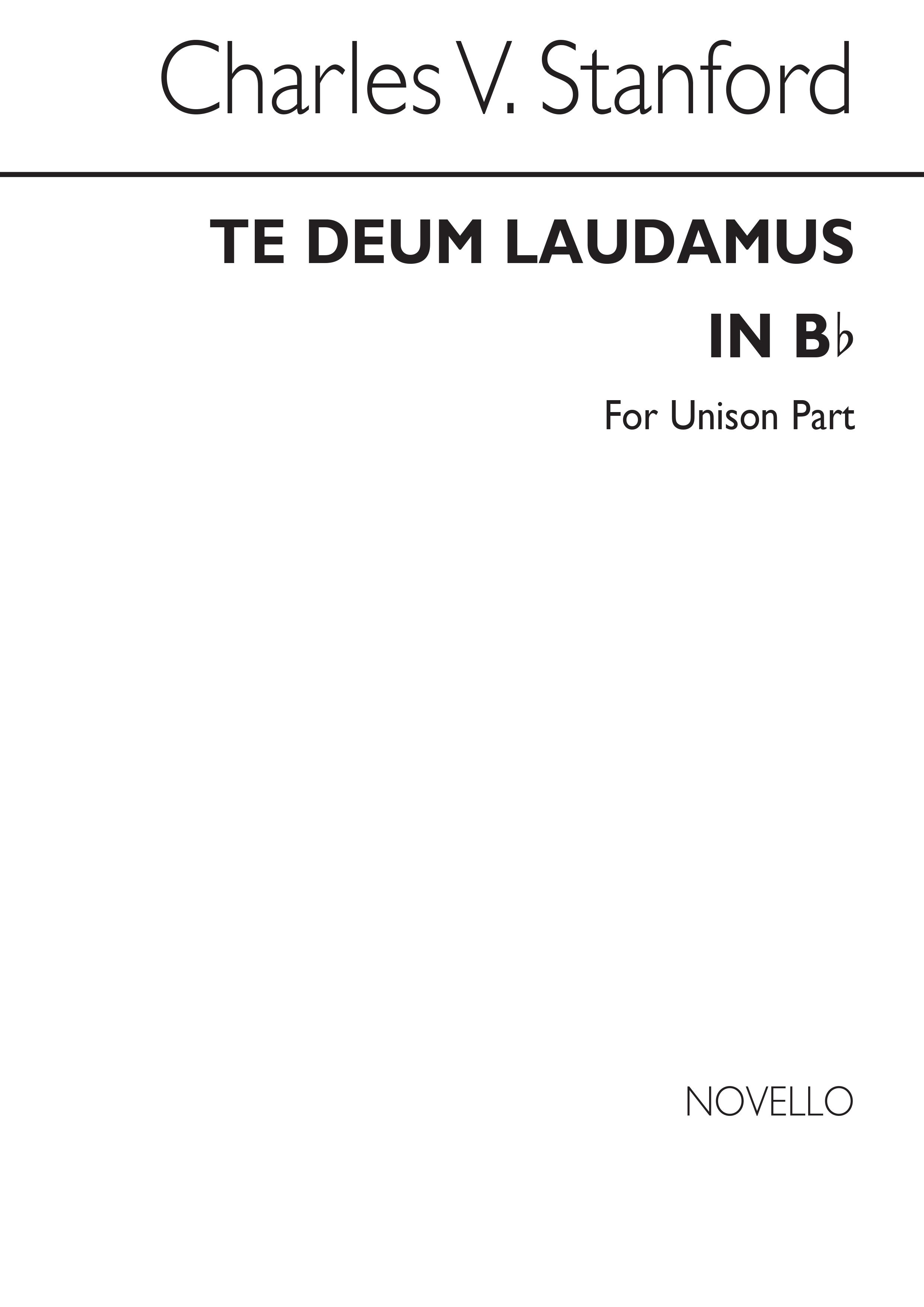 Charles Villiers Stanford: Te Deum Laudamus In B Flat (Unison Part): Unison