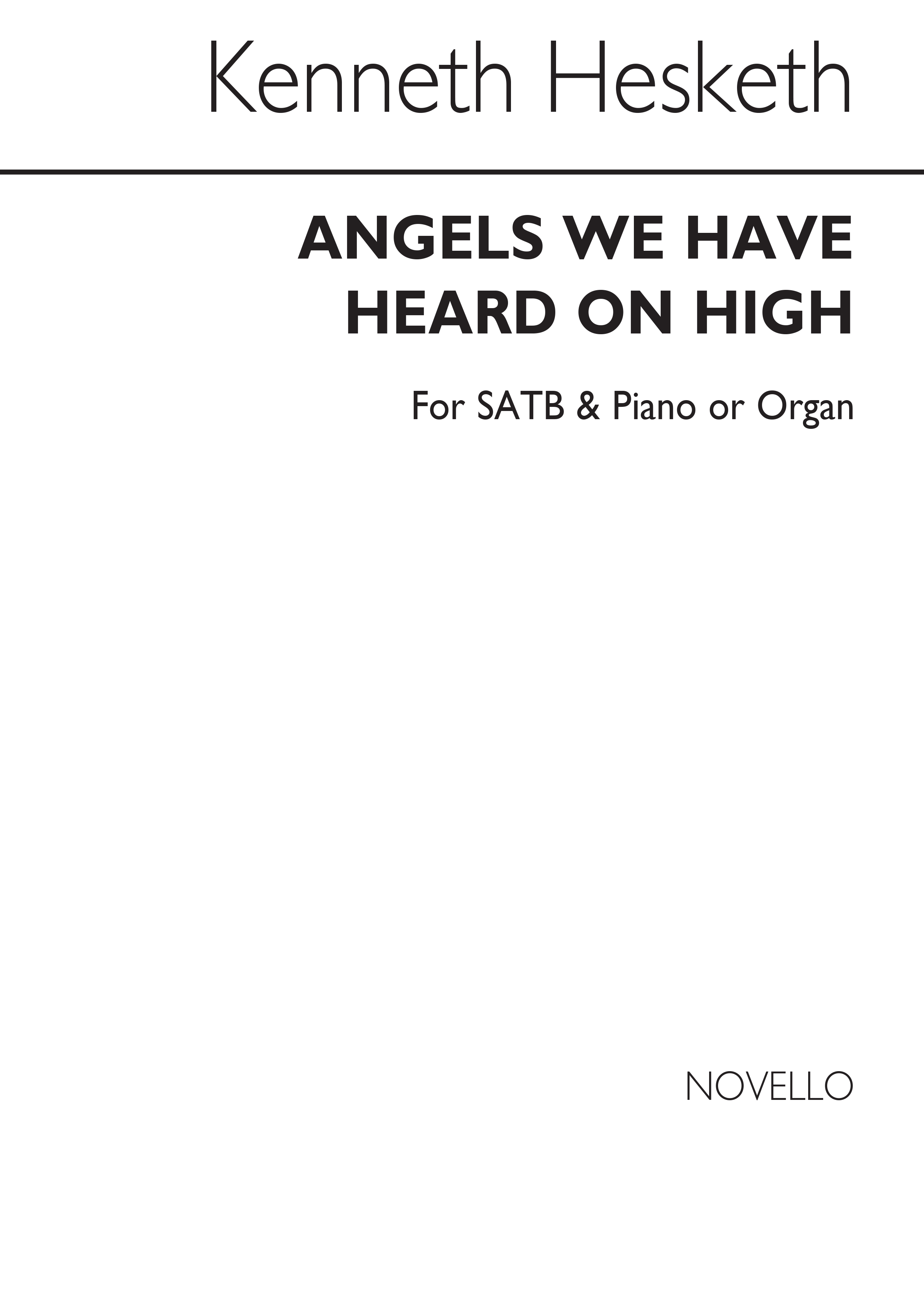 Kenneth Hesketh: Angels We Have Heard On High: SATB: Vocal Score
