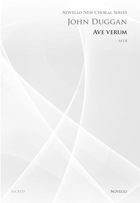 John Duggan: Ave Verum (Novello New Choral Series): SATB: Vocal Score