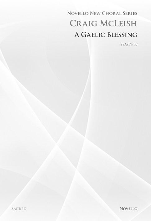 Craig McLeish: A Gaelic Blessing (Novello New Choral Series)