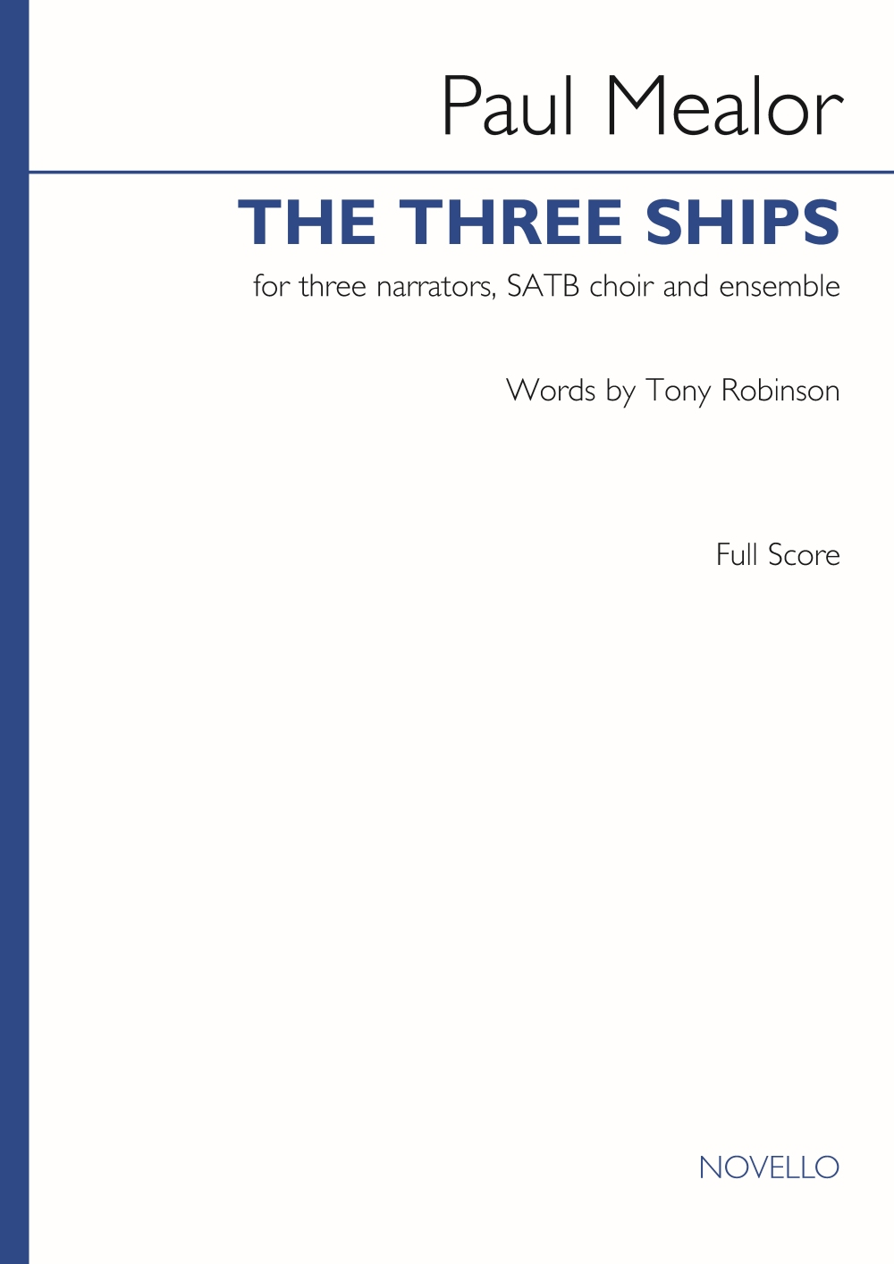 Paul Mealor: The Three Ships (Full Score): Mixed Choir and Ensemble: Vocal Score