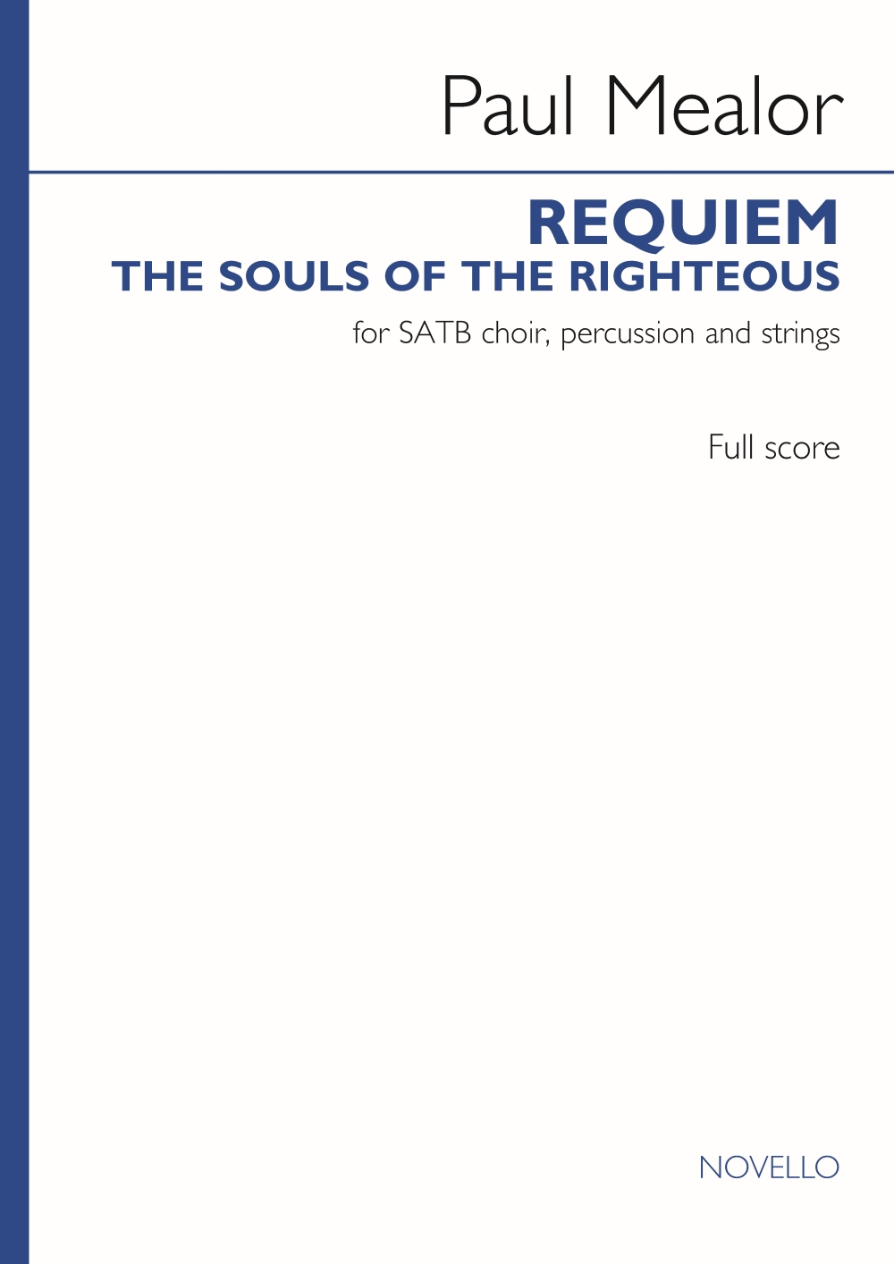 Paul Mealor: Requiem 'The Souls of the Righteous' (Full Score): Mixed Choir and