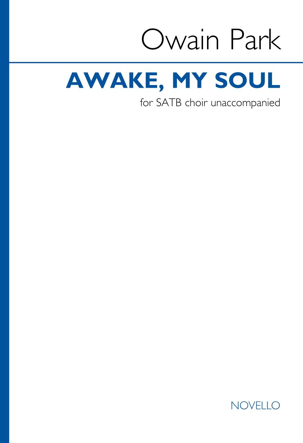 Owain Park: Awake  my soul: Mixed Choir A Cappella: Choral Score