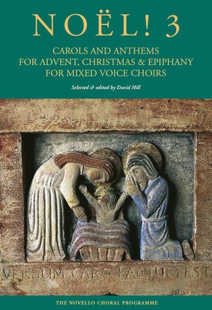 Noël! 3: Carols And Anthems: SATB: Vocal Score