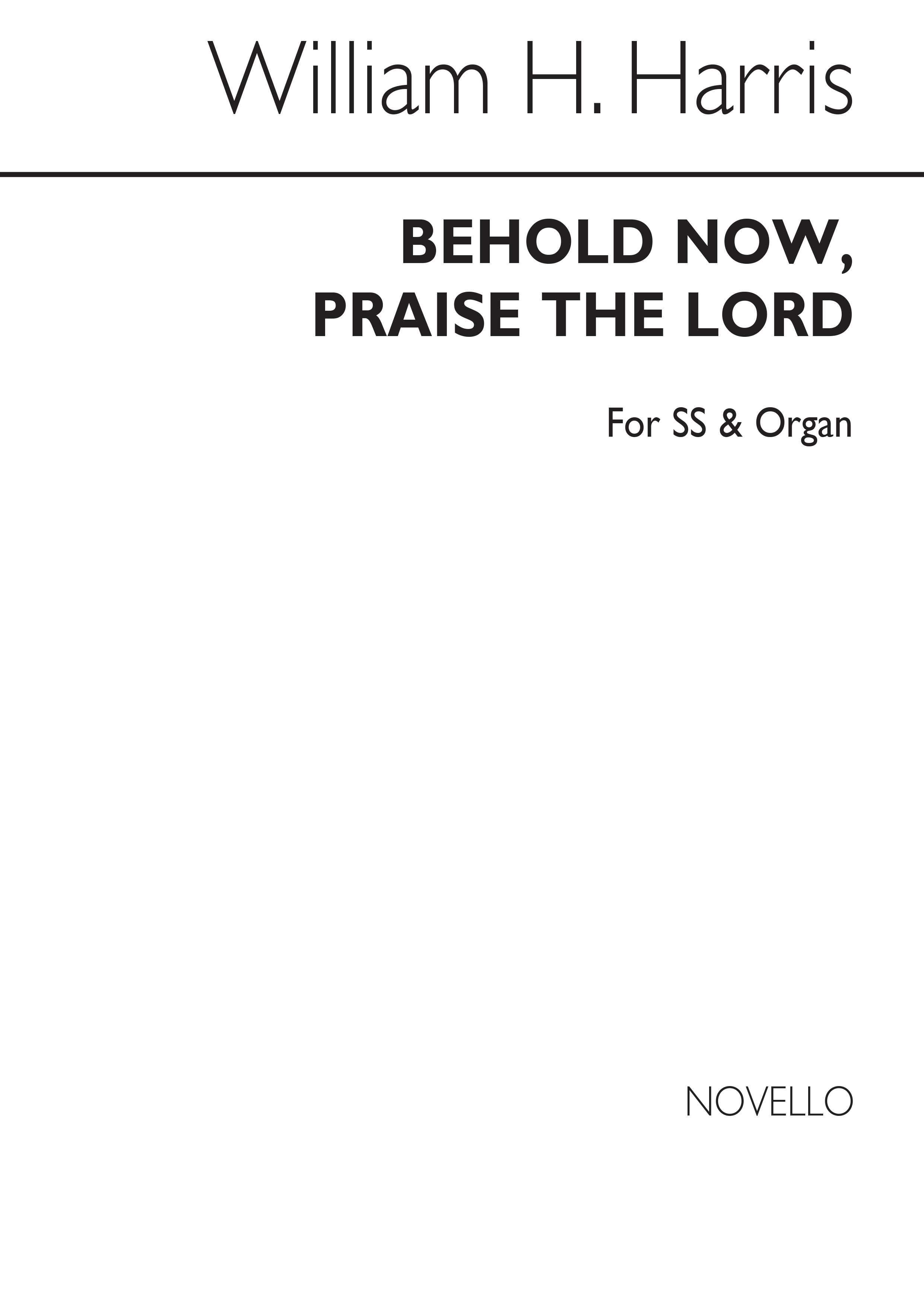 Sir William Henry Harris: Behold Now Praise The Lord: Soprano: Vocal Score