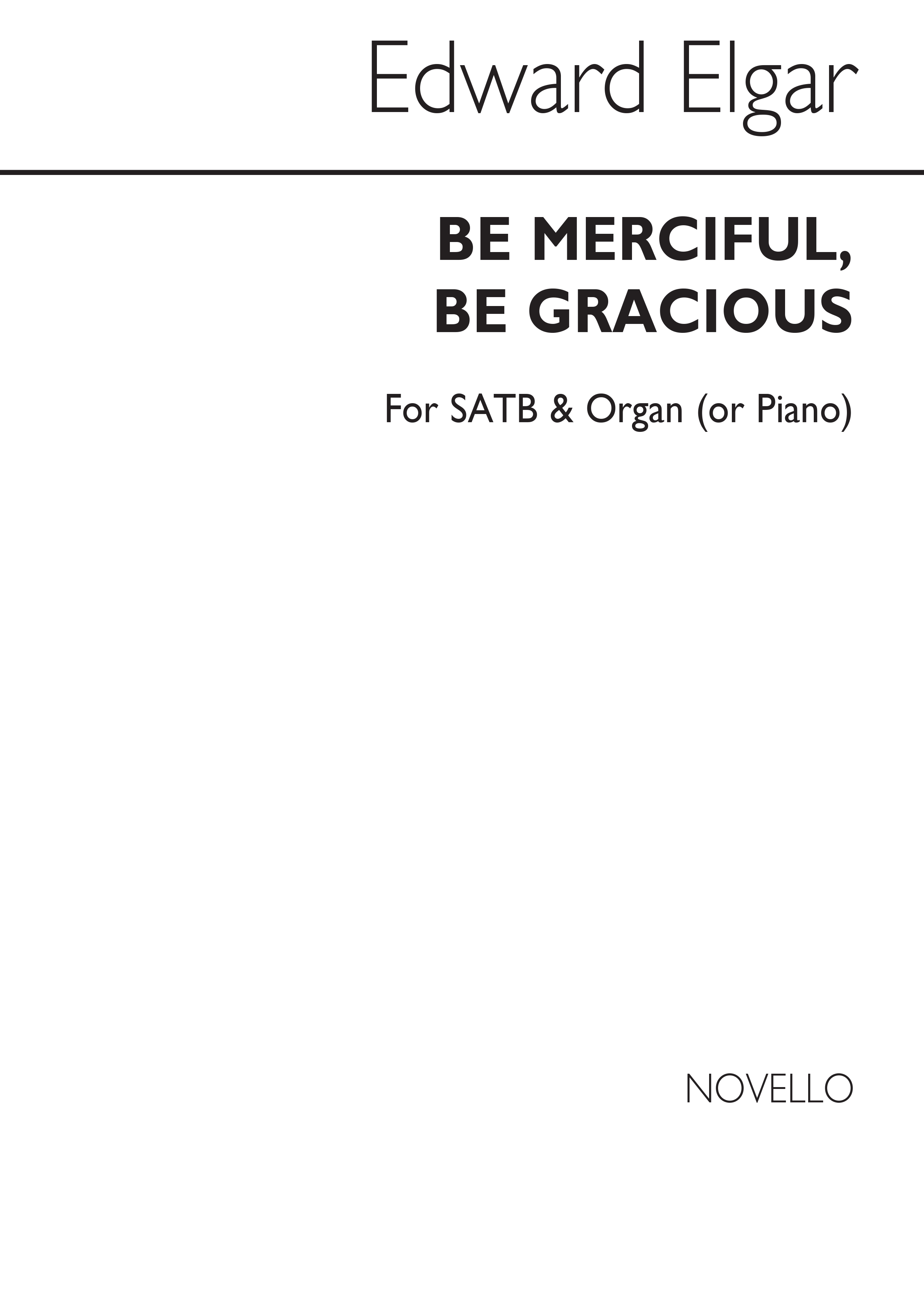 Edward Elgar: Be Merciful Be Gracious: SATB: Vocal Score