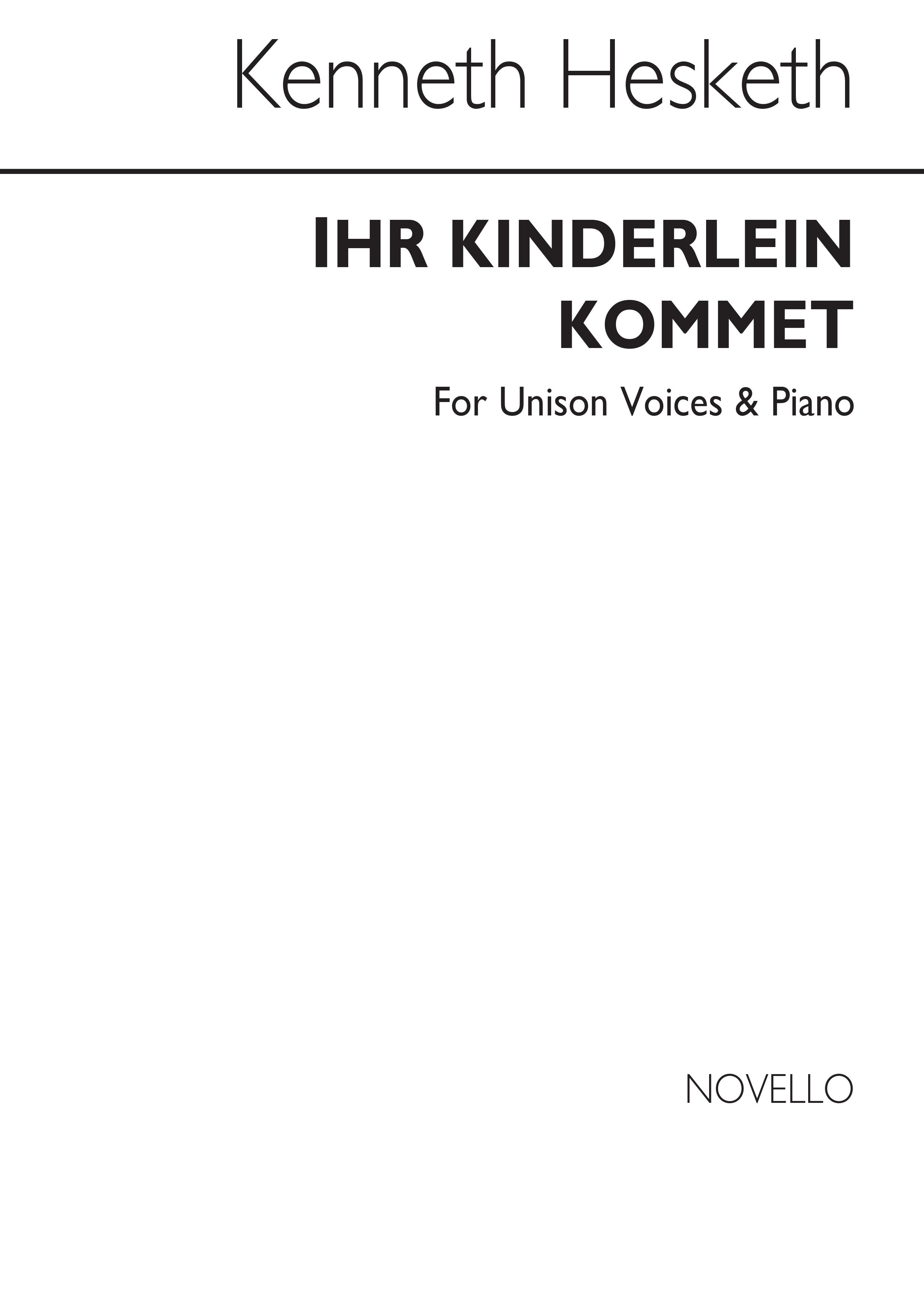 Kenneth Hesketh: Ihr Kinderlein Kommet (Unison Voices/Piano): Voice: Vocal Score