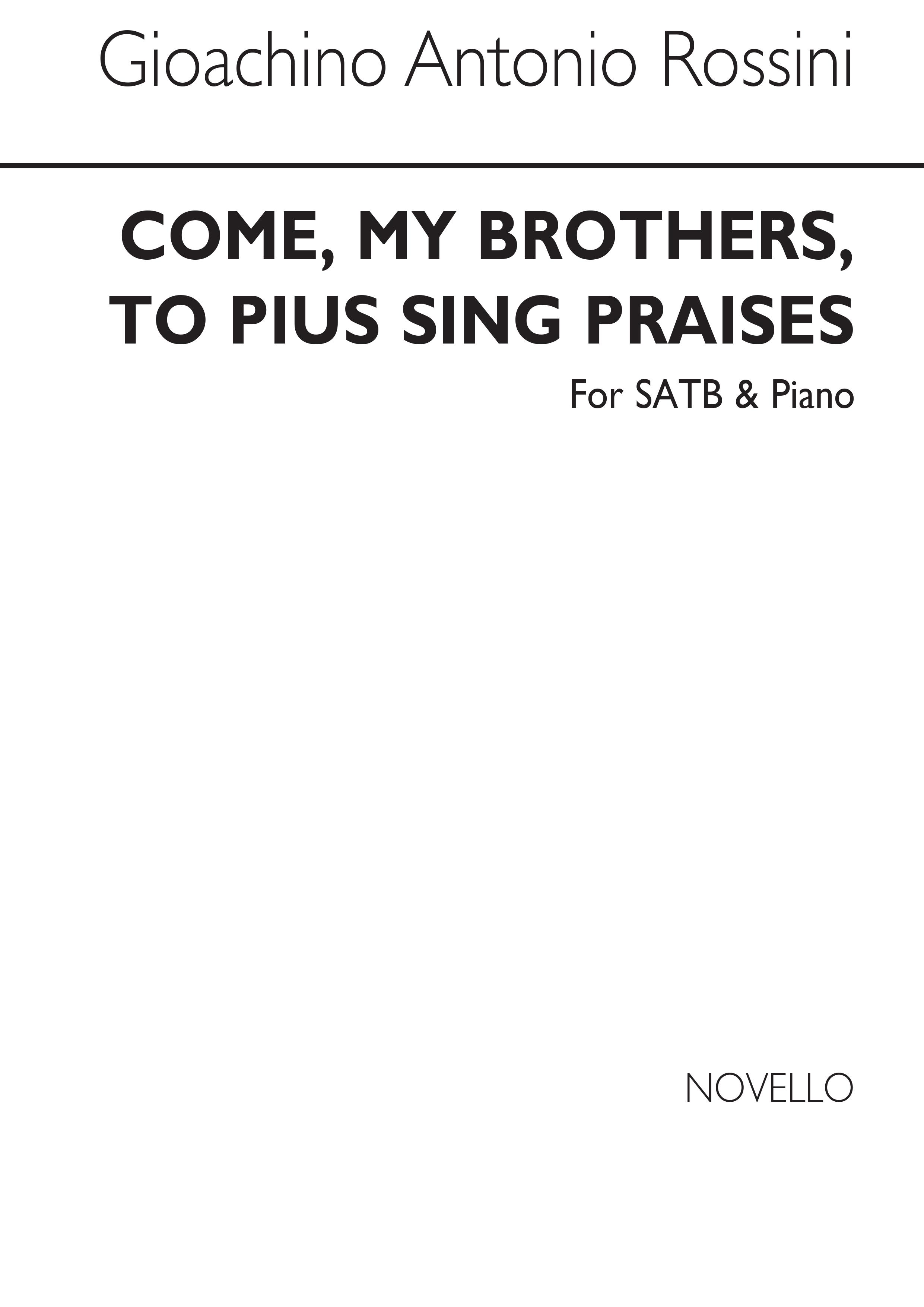 Gioachino Rossini: Come My Brothers To Pius Sing Praises: SATB: Vocal Score