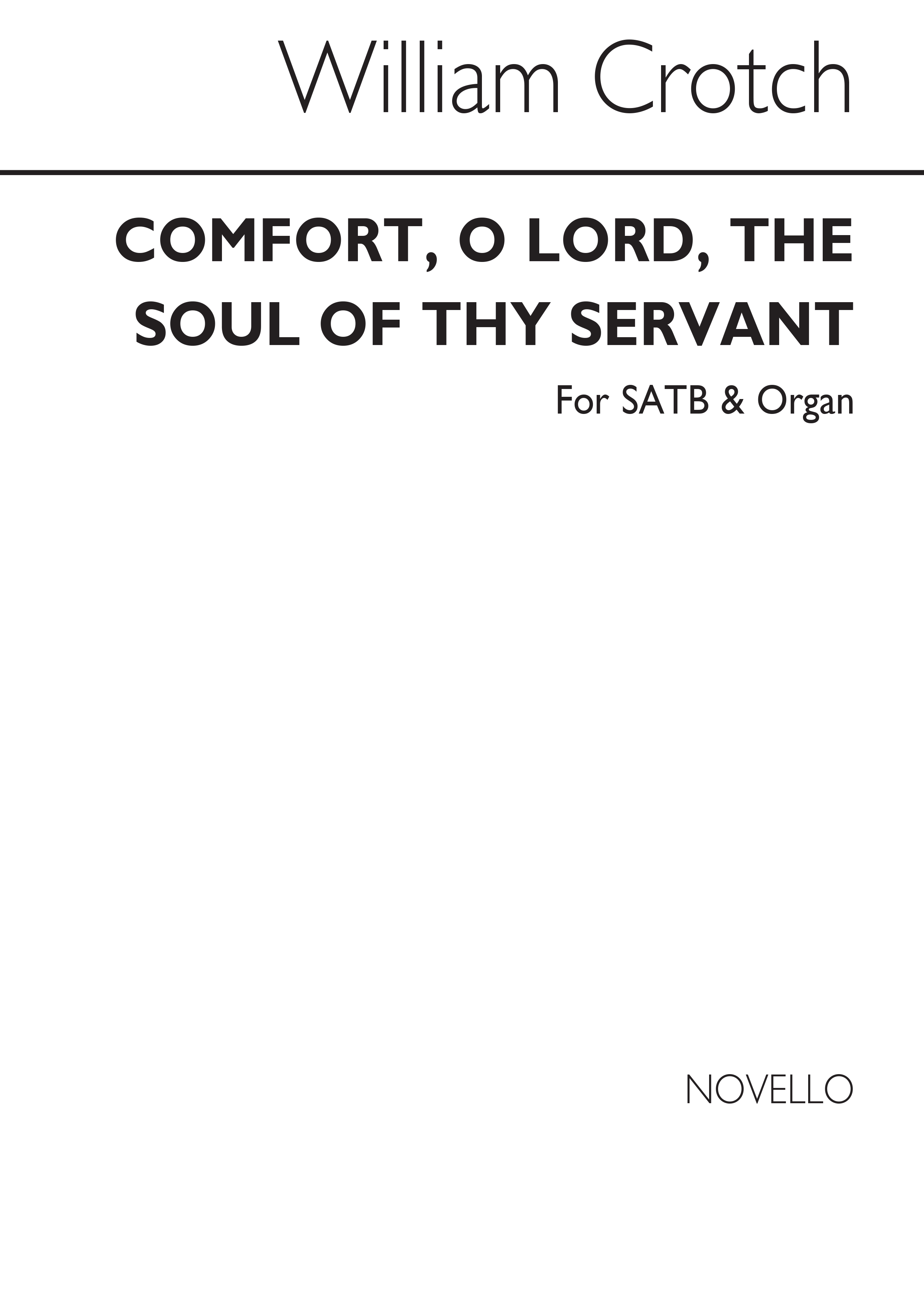 William Crotch: Comfort  O Lord  The Soul Of Thy Servant: SATB: Vocal Score