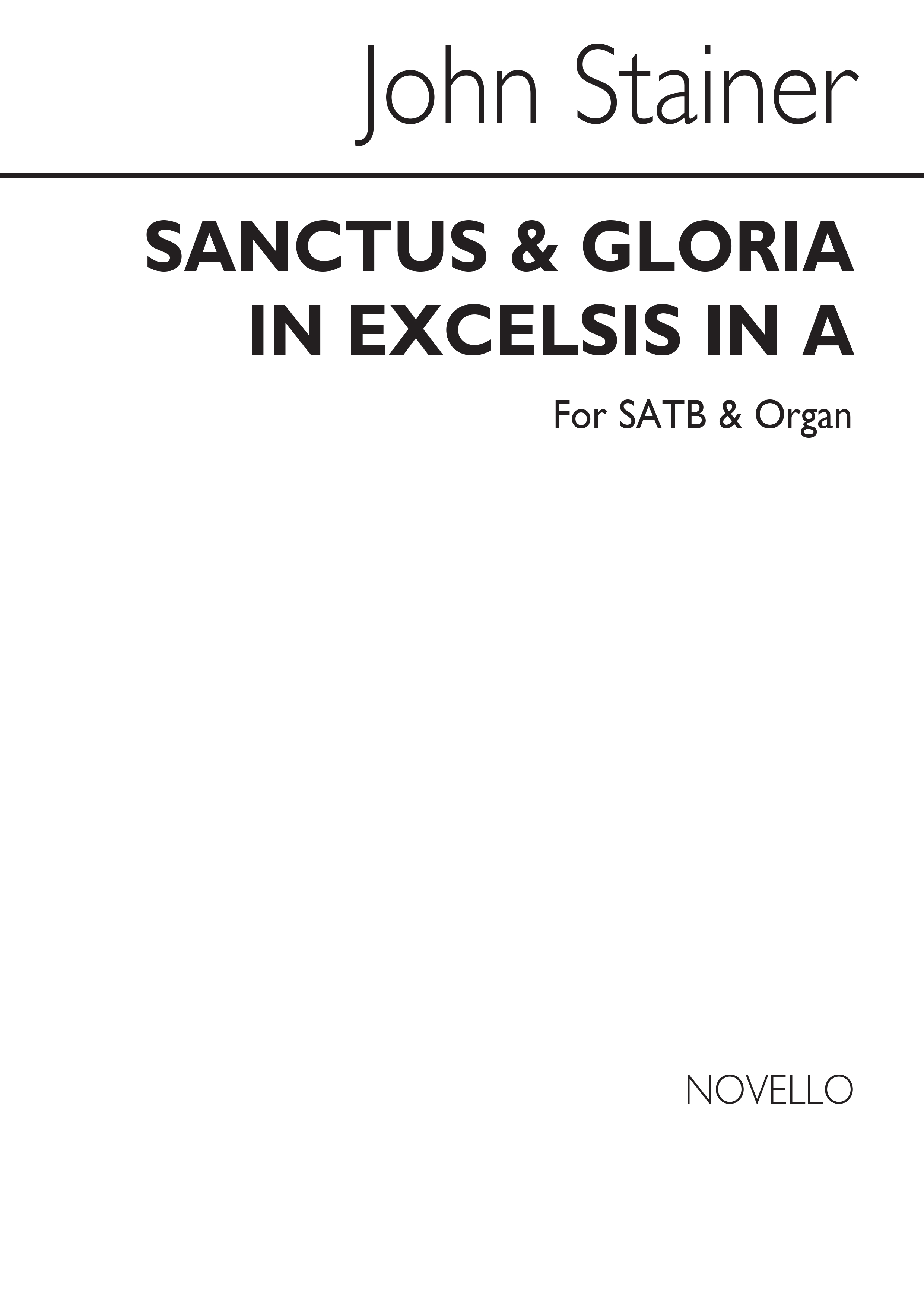 Sir John Stainer: Sanctus And Gloria In Excelsis In A: SATB: Vocal Score