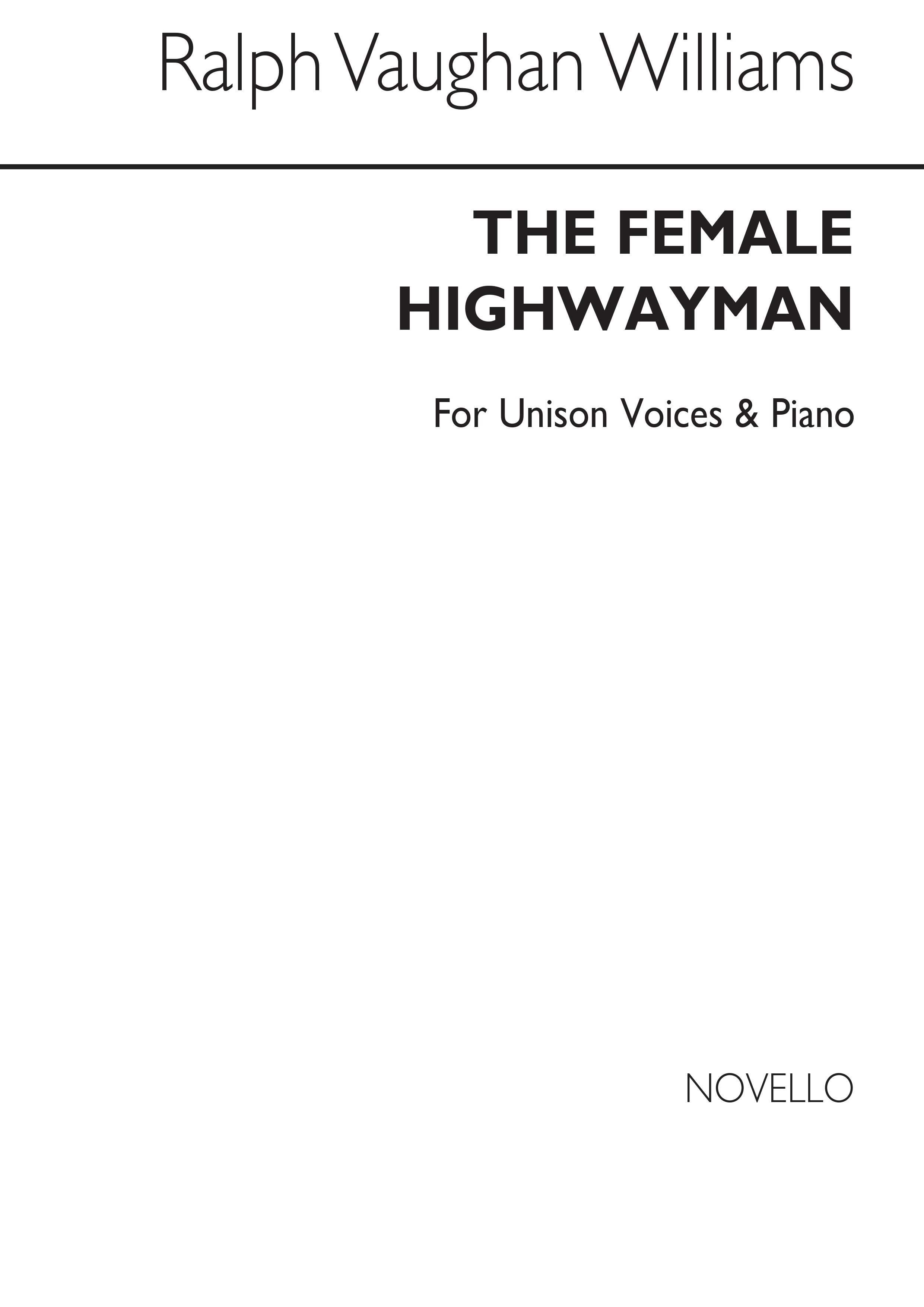 Ralph Vaughan Williams: The Female Highwayman (Unison): Voice: Vocal Score