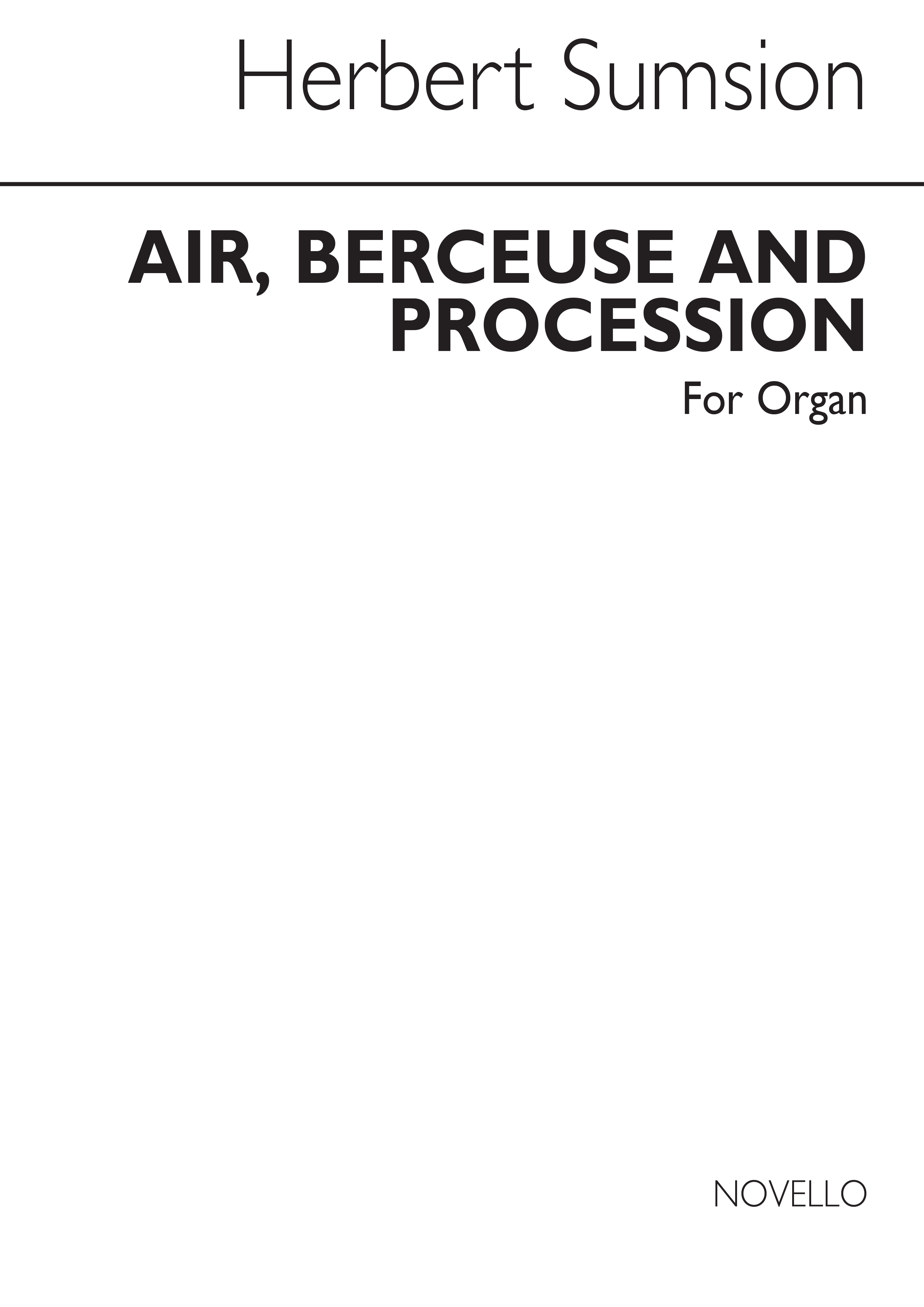 Harold Sumsion: Air Berceuse And Procession for: Organ: Instrumental Work