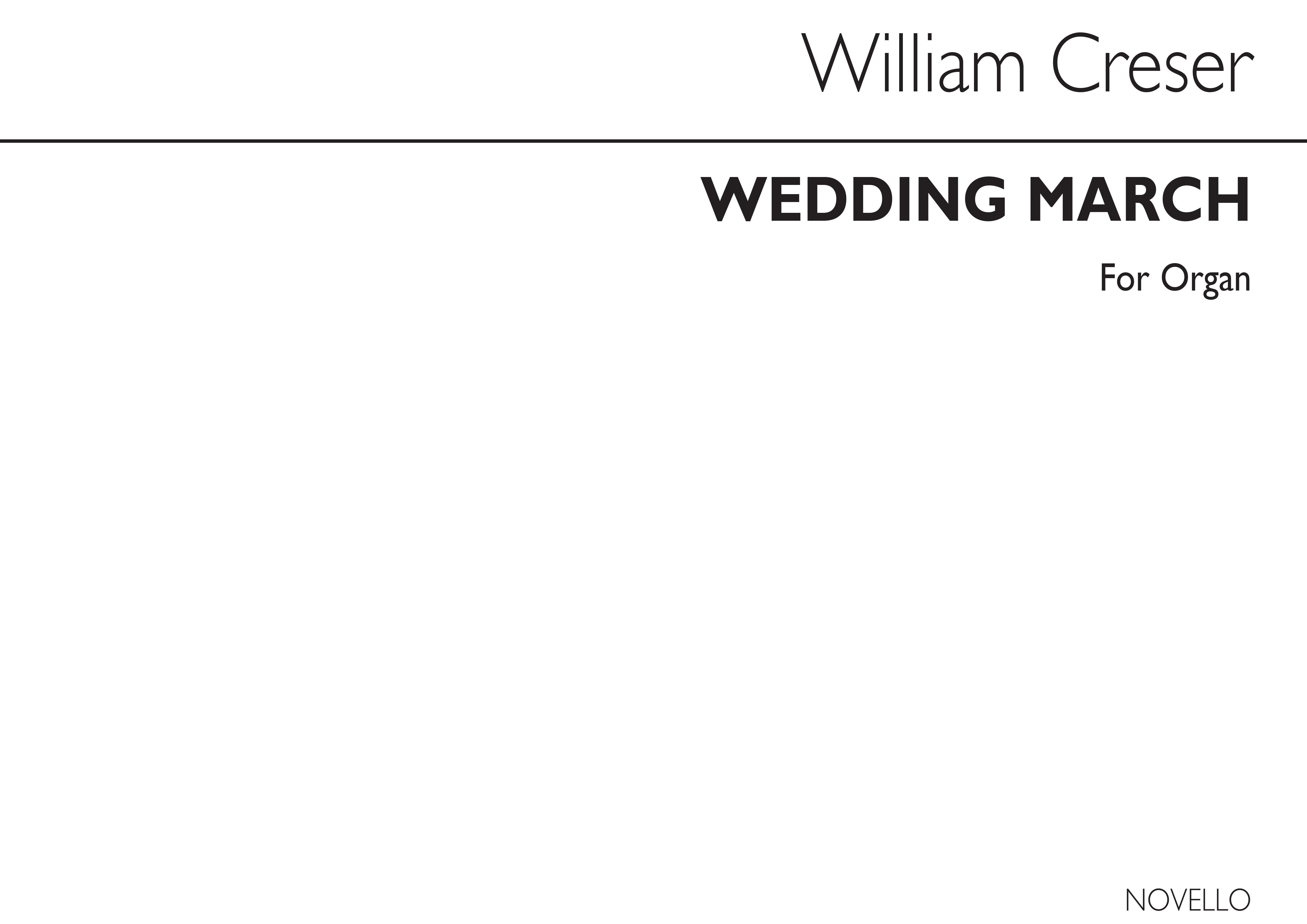 William Creser: Creser Wedding March Organ: Organ: Instrumental Work