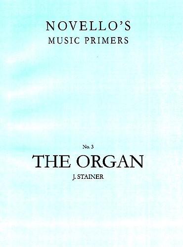 Sir John Stainer: The Organ: Organ: Instrumental Tutor