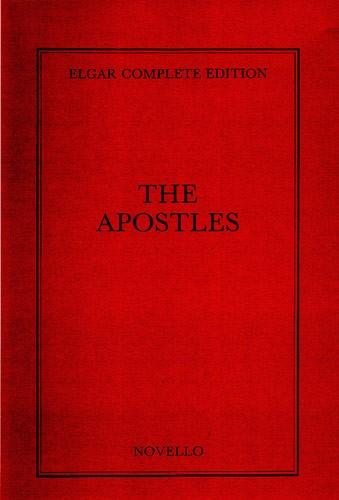 Edward Elgar: The Apostles Complete Edition (Cloth): SATB: Score