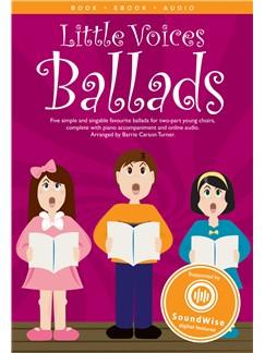Little Voices - Ballads: 2-Part Choir: Vocal Score