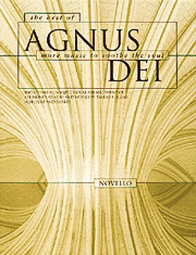 The Best Of Agnus Dei More Music To Sooth The Soul: SATB: Vocal Score