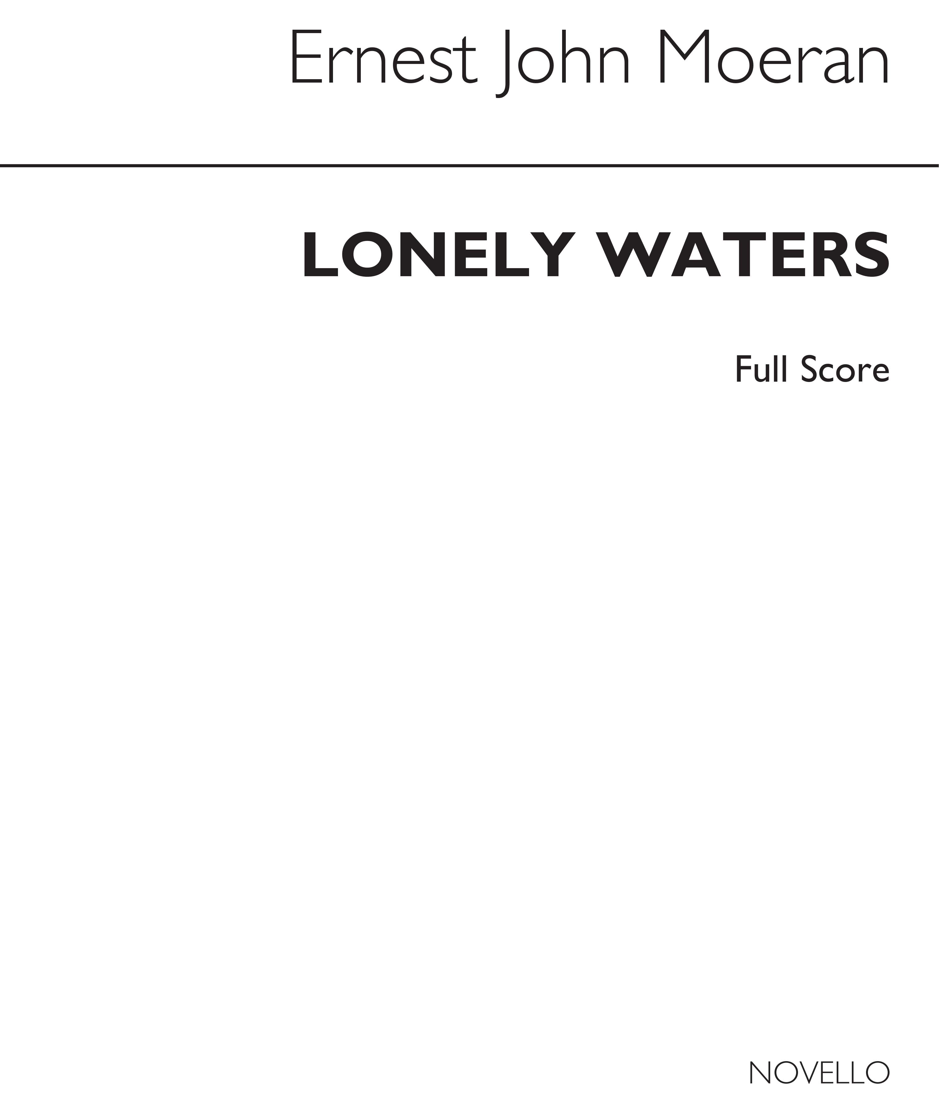 E.J. Moeran: Lonely Waters Orch: Orchestra: Score