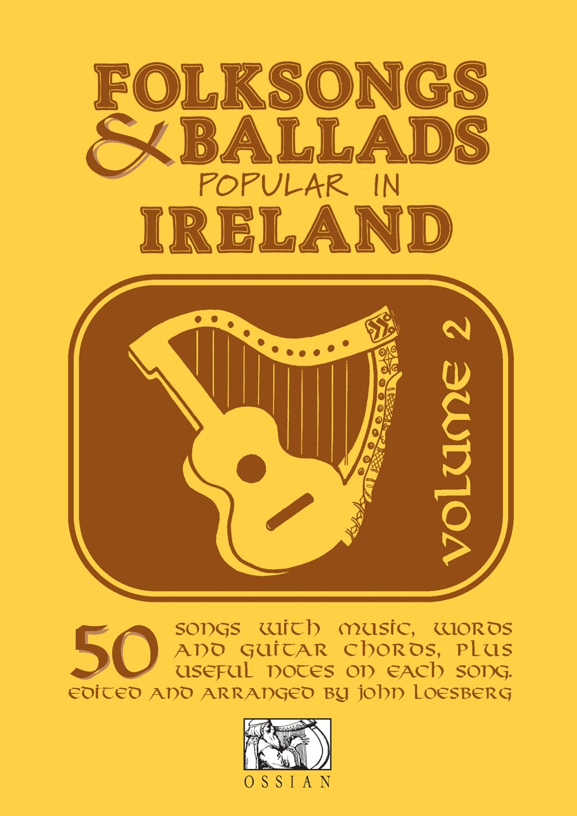 John Loesberg: Folksongs & Ballads Popular In Ireland Vol. 2: Melody  Lyrics &