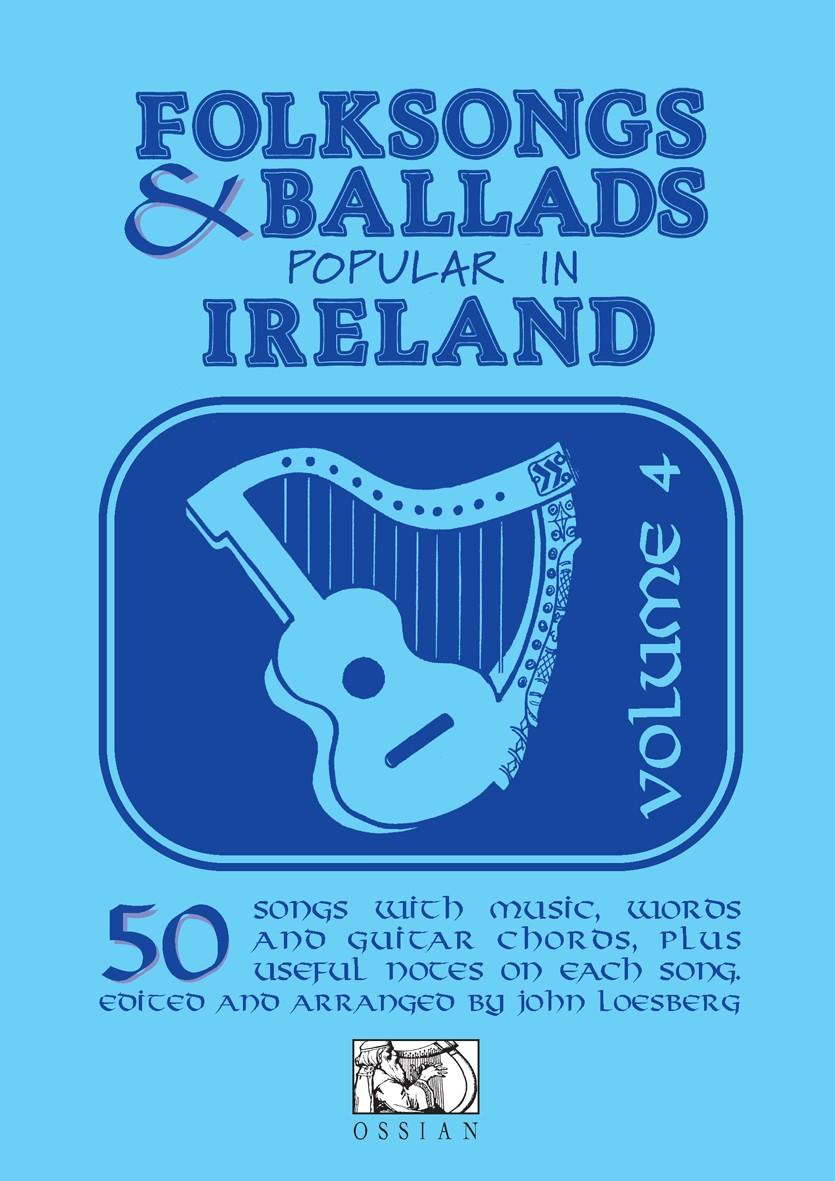 Folksongs & Ballads Popular In Ireland Vol. 4: Melody  Lyrics & Chords: Mixed