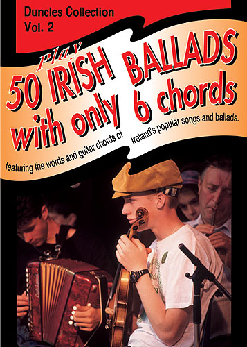 Play Fifty Irish Ballads With Only Six Chords: Piano  Vocal  Guitar: Mixed