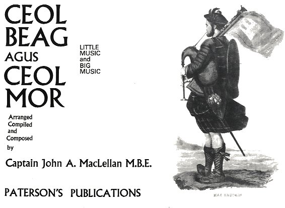 Captain John A. MacLellan: Ceol Beag Agus Cel Mor: Bagpipes: Instrumental Album