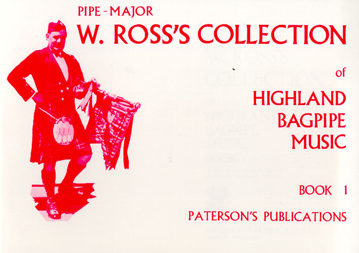 W Ross: Ross's Collection Of Highland Bagpipe Music Book 1: Bagpipes: